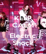 KEEP CALM AND Electric Shock - Personalised Poster A4 size