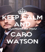 KEEP CALM AND ELEMENTAR MEU CARO  WATSON - Personalised Poster A4 size