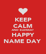 KEEP CALM AND ELENKA? HAPPY NAME DAY  - Personalised Poster A4 size