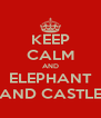 KEEP CALM AND ELEPHANT AND CASTLE - Personalised Poster A4 size