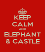 KEEP CALM AND ELEPHANT & CASTLE - Personalised Poster A4 size