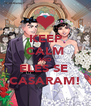 KEEP CALM AND ELES SE  CASARAM! - Personalised Poster A4 size