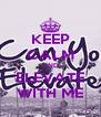 KEEP CALM AND ELEVATE WITH ME - Personalised Poster A4 size