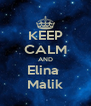 KEEP CALM AND Elina  Malik - Personalised Poster A4 size