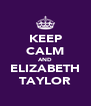 KEEP CALM AND ELIZABETH TAYLOR - Personalised Poster A4 size