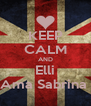 KEEP CALM AND Elli Ama Sabrina  - Personalised Poster A4 size