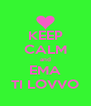KEEP CALM and EMA TI LOVVO - Personalised Poster A4 size