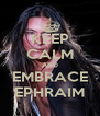 KEEP CALM AND EMBRACE EPHRAIM - Personalised Poster A4 size