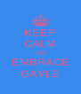 KEEP CALM AND EMBRACE GAYLE - Personalised Poster A4 size