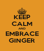 KEEP CALM AND EMBRACE GINGER - Personalised Poster A4 size