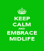 KEEP CALM AND EMBRACE MIDLIFE - Personalised Poster A4 size