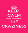KEEP  CALM AND EMBRACE THE CRAZINESS - Personalised Poster A4 size