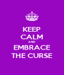 KEEP CALM AND EMBRACE THE CURSE - Personalised Poster A4 size