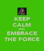 KEEP CALM AND EMBRACE THE FORCE - Personalised Poster A4 size