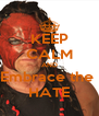 KEEP CALM AND Embrace the  HATE - Personalised Poster A4 size