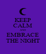 KEEP CALM AND EMBRACE THE NIGHT - Personalised Poster A4 size