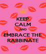KEEP CALM AND EMBRACE THE RABBINATE - Personalised Poster A4 size