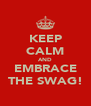 KEEP CALM AND EMBRACE THE SWAG! - Personalised Poster A4 size