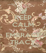 KEEP CALM AND EMBRACE TRACY - Personalised Poster A4 size