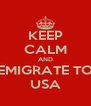 KEEP CALM AND EMIGRATE TO USA - Personalised Poster A4 size