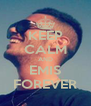 KEEP CALM AND EMIS FOREVER - Personalised Poster A4 size