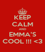 KEEP CALM AND EMMA'S COOL !!! <3 - Personalised Poster A4 size