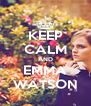 KEEP CALM AND EMMA WATSON - Personalised Poster A4 size