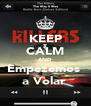 KEEP CALM AND Empezemos  a Volar  - Personalised Poster A4 size