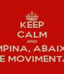KEEP CALM AND EMPINA, ABAIXA SE MOVIMENTA - Personalised Poster A4 size