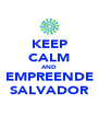 KEEP CALM AND EMPREENDE SALVADOR - Personalised Poster A4 size