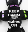 KEEP CALM AND enber ON - Personalised Poster A4 size
