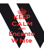 KEEP CALM AND Encanto W hite - Personalised Poster A4 size