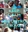 KEEP CALM AND ENCONTRO SWAG  - Personalised Poster A4 size