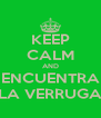 KEEP CALM AND ENCUENTRA LA VERRUGA - Personalised Poster A4 size