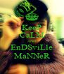 KeeP CaLM AND EnDSviLle MaNNeR - Personalised Poster A4 size