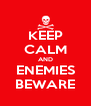 KEEP CALM AND ENEMIES BEWARE - Personalised Poster A4 size