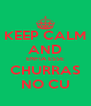 KEEP CALM AND ENFIA ESSE CHURRAS NO CU - Personalised Poster A4 size