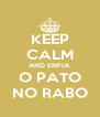 KEEP CALM AND ENFIA O PATO NO RABO - Personalised Poster A4 size