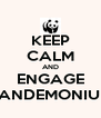 KEEP CALM AND ENGAGE PANDEMONIUM - Personalised Poster A4 size