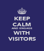 KEEP CALM AND ENGAGE WITH VISITORS - Personalised Poster A4 size