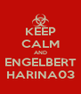 KEEP CALM AND ENGELBERT HARINA03 - Personalised Poster A4 size