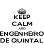KEEP CALM AND ENGENHEIRO DE QUINTAL - Personalised Poster A4 size