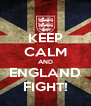 KEEP CALM AND ENGLAND FIGHT! - Personalised Poster A4 size