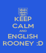 KEEP CALM AND ENGLISH ROONEY :D - Personalised Poster A4 size