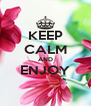 KEEP CALM AND ENJOY  - Personalised Poster A4 size