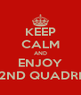 KEEP CALM AND ENJOY 2ND QUADRI - Personalised Poster A4 size