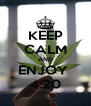 KEEP CALM AND ENJOY  4:20 - Personalised Poster A4 size
