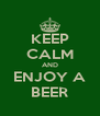 KEEP CALM AND ENJOY A BEER - Personalised Poster A4 size