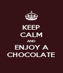 KEEP CALM AND ENJOY A CHOCOLATE - Personalised Poster A4 size