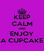 KEEP CALM AND ENJOY A CUPCAKE - Personalised Poster A4 size